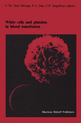 White cells and platelets in blood transfusion: Proceedings of the Eleventh Annual Symposium on Blood Transfusion, Groningen 1986, organized by the Red Cross Blood Bank Groningen-Drenthe