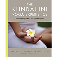 The Kundalini Yoga Experience: Bringing Body, Mind, and Spirit Together (English Edition)