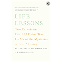 Life Lessons: Two Experts on Death and Dying Teach Us About the Mysteries of Life & Living (English Edition)