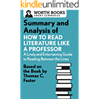 Summary and Analysis of How to Read Literature Like a Professor: Based on the Book by Thomas C. Foster (Smart Summaries) (English Edition)