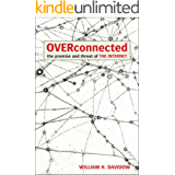 Overconnected: The Promise and Threat of the Internet (English Edition)