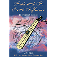 Music and Its Secret Influence: Throughout the Ages (English Edition)