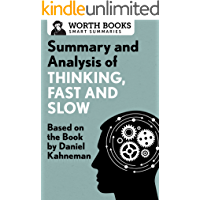 Summary and Analysis of Thinking, Fast and Slow: Based on the Book by Daniel Kahneman (Smart Summaries) (English Edition)